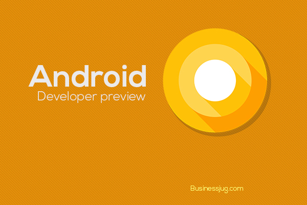 OMG! Android O getting ready: New features